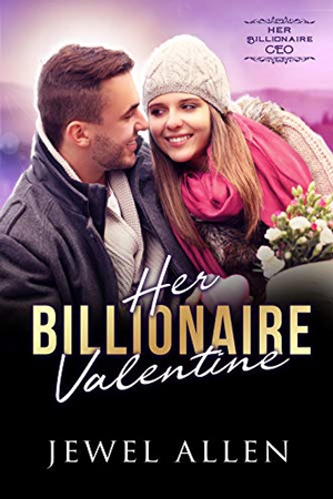 Her Billionaire Valentine by Jewel Allen