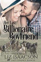 Her Last Billionaire Boyfriend by Liz Isaacson