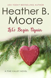 Let's Begin Again by Heather B. Moore