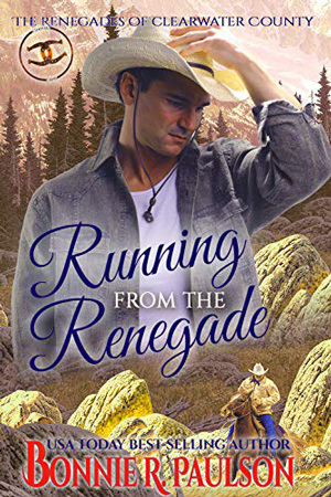 Running from the Renegade by Bonnie R. Paulson
