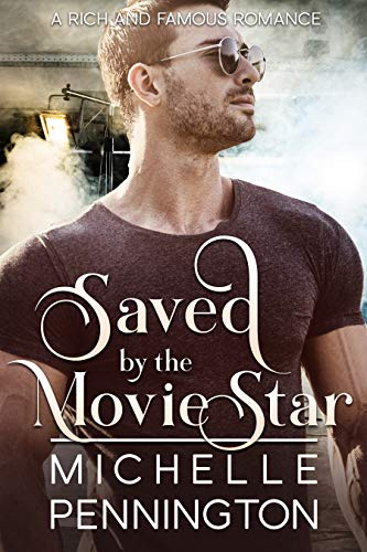 Saved by the Movie Star by Michelle Pennington