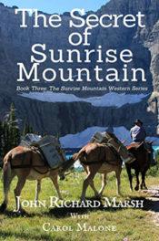 The Secret of Sunrise Mountain by John Richard Marsh and Carol Malone