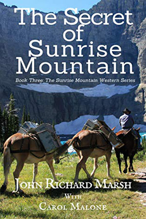 The Secret of Sunrise Mountain by John Richard Marsh and