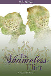 The Shameless Flirt by M.A. Nichols