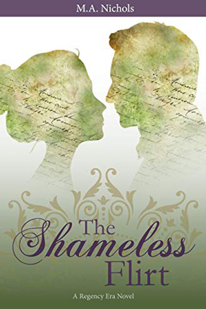 The Shameless Flirt by M.A. Nichols