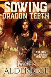Sowing Dragon Teeth by James Alderdice