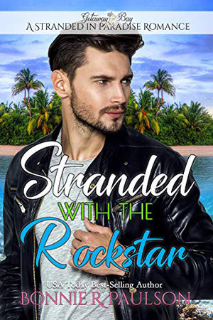 Stranded with the Rockstar by Bonnie R. Paulson