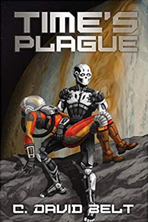 Time's Plague by C. David Belt