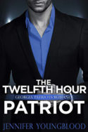 The Twelfth Hour Patriot by Jennifer Youngblood