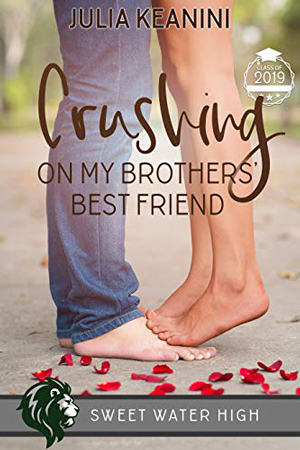 Crushing on My Brothers' Best Friend by Julia Keanini