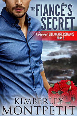 The Fiancé's Secret by Kimberley Montpetit