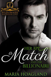 Her App, a Match, and the Billionaire by Maria Hoagland