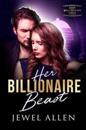 Her Billionaire Beast by Jewel Allen