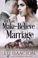 Her Last Make-Believe Marriage by Liz Isaacson