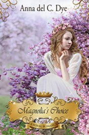 Magnolia's Choice by Anna del C. Dye