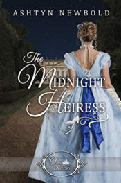The Midnight Heiress by Ashtyn Newbold
