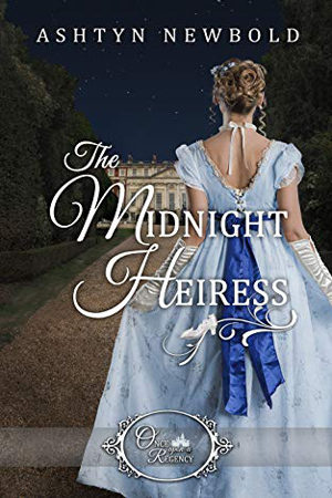 The Midnight Heiress by Ashtyn Newbold