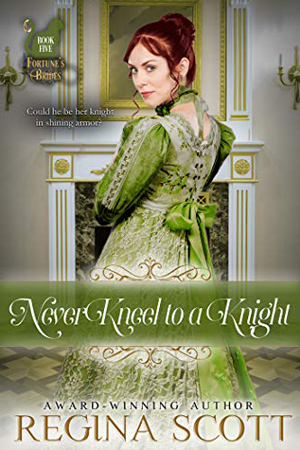 Never Kneel to a Knight by Regina Scott