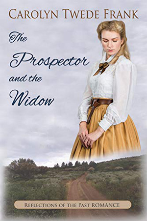 The Prospector and the Widow by Carolyn Twede Frank