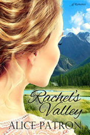 Rachel's Valley by Alice Patron
