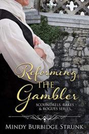 Reforming the Gambler by Mindy Burbidge Strunk
