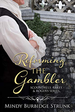 Reforming the Gambler by Mindy Burbidge Strunk