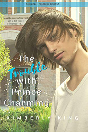 Trouble with Prince Charming by Kimberly King