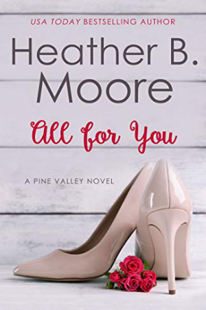 All for You by Heather B. Moore