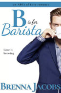 B is for Barista by Brenna Jacobs