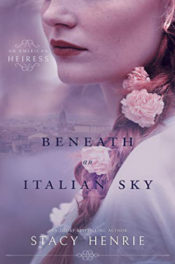 Beneath an Italian Sky by Stacy Henrie