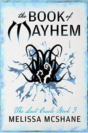 Last Oracle: The Book of Mayhem by Melissa McShane