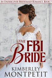The FBI Bride by Kimberly Montpetit