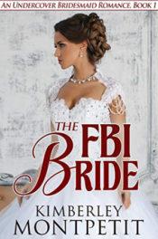 The FBI Bride by Kimberly Montpetit