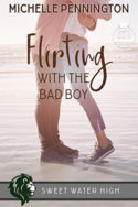 Flirting with the Bad Boy by Michelle Pennington