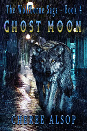 Wolfborne: Ghost Moon by Cheree Alsop