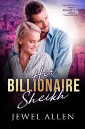 Her Billionaire Sheikh by Jewel Allen
