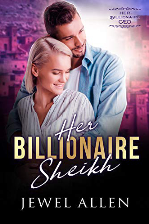 Her Billionaire Sheikh by Jewel Allen