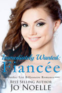 Immediately Wanted: Fiancée by Jo Noelle