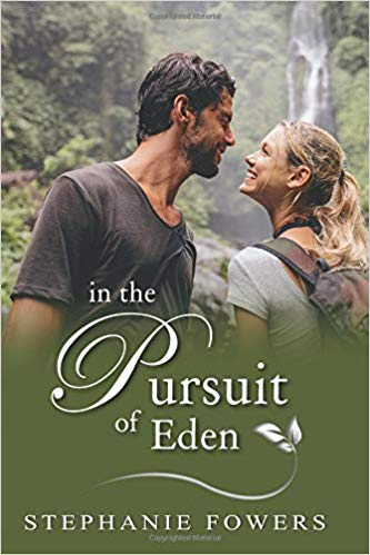 In the Pursuit of Eden by Stephanie Fowers
