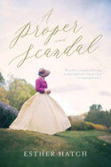 A Proper Scandal by Esther Hatch