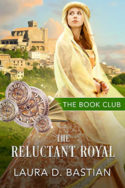 The Reluctant Royal by Laura D. Bastian