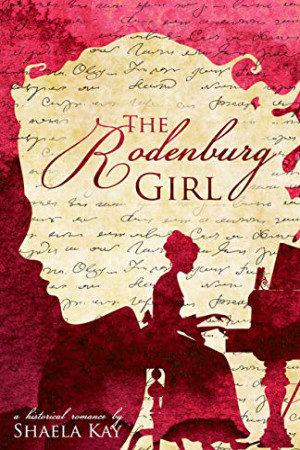 The Rodenburg Girl by Shaela Kay
