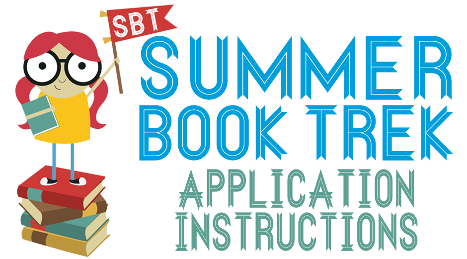 Summer Book Trek Application Instructions