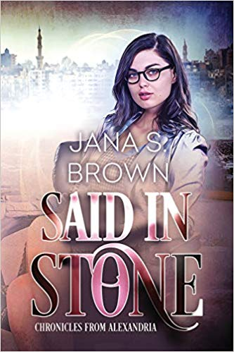 Chronicles of Alexandria: Said in Stone by Jana S. Brown