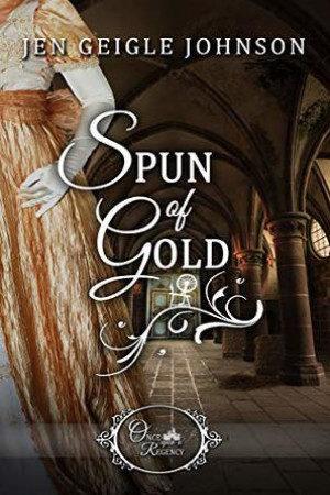 Spun of Gold by Jen Geigle Johnson