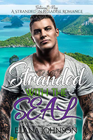 Stranded with the SEAL by Elana Johnson