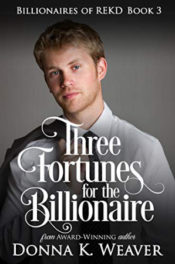 Three Fortunes for the Billionaire by Donna K. Weaver