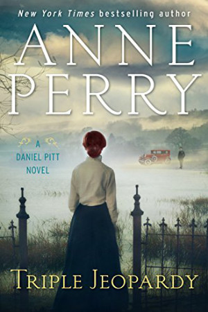 Daniel Pitt: Triple Jeopardy by Anne Perry