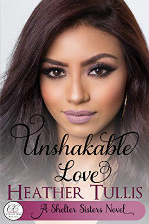 Unshakable Love by Heather Tullis
