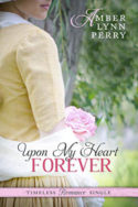 Upon My Heart Forever by Amber Lynn Perry